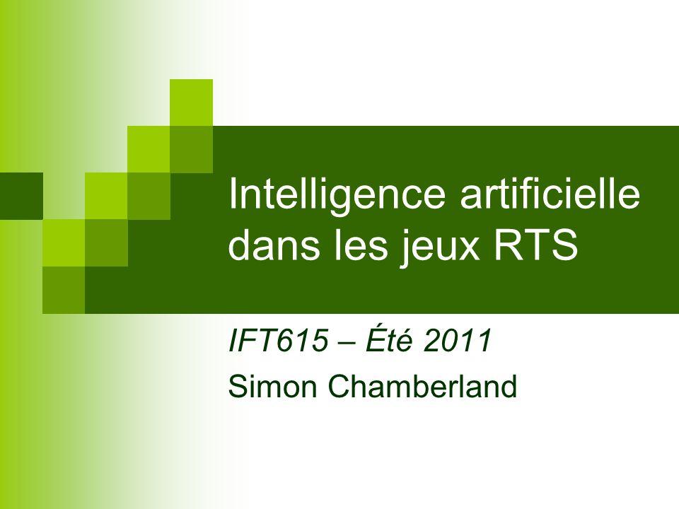 Intelligence artificielle dans les jeux RTS IFT615 – Été 2011 Simon Chamberland