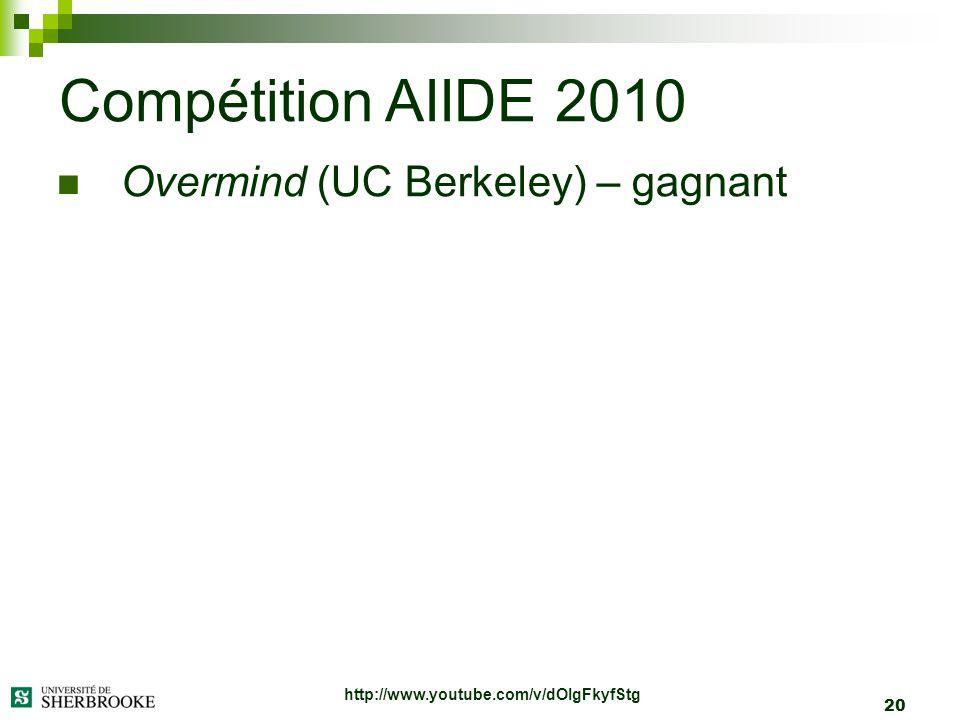 20 Overmind (UC Berkeley) – gagnant Compétition AIIDE 2010 http://www.youtube.com/v/dOIgFkyfStg