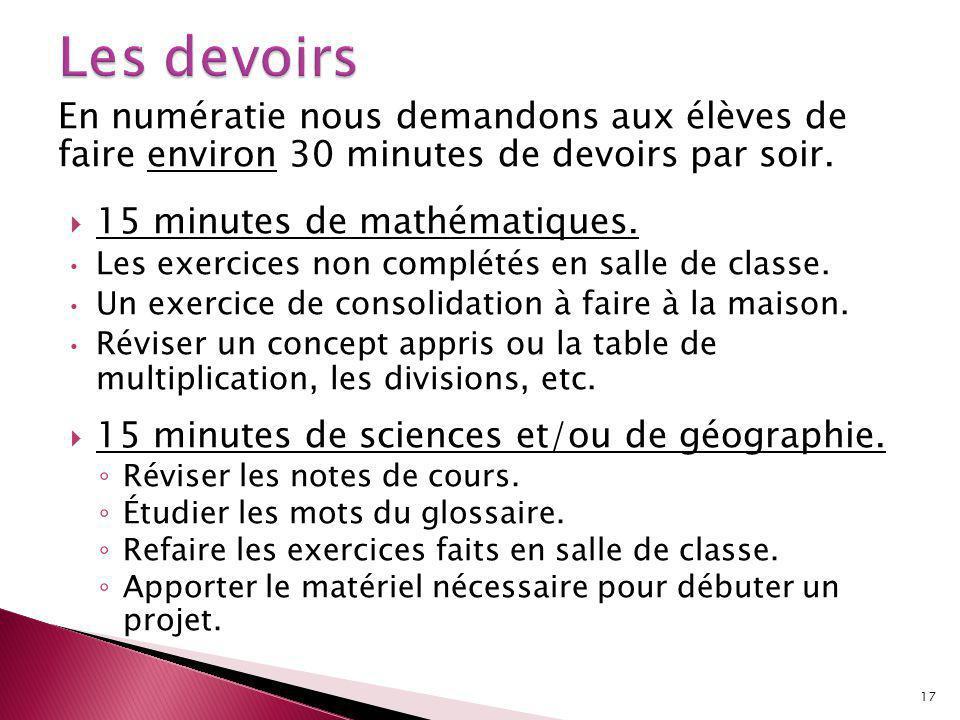 En numératie nous demandons aux élèves de faire environ 30 minutes de devoirs par soir.