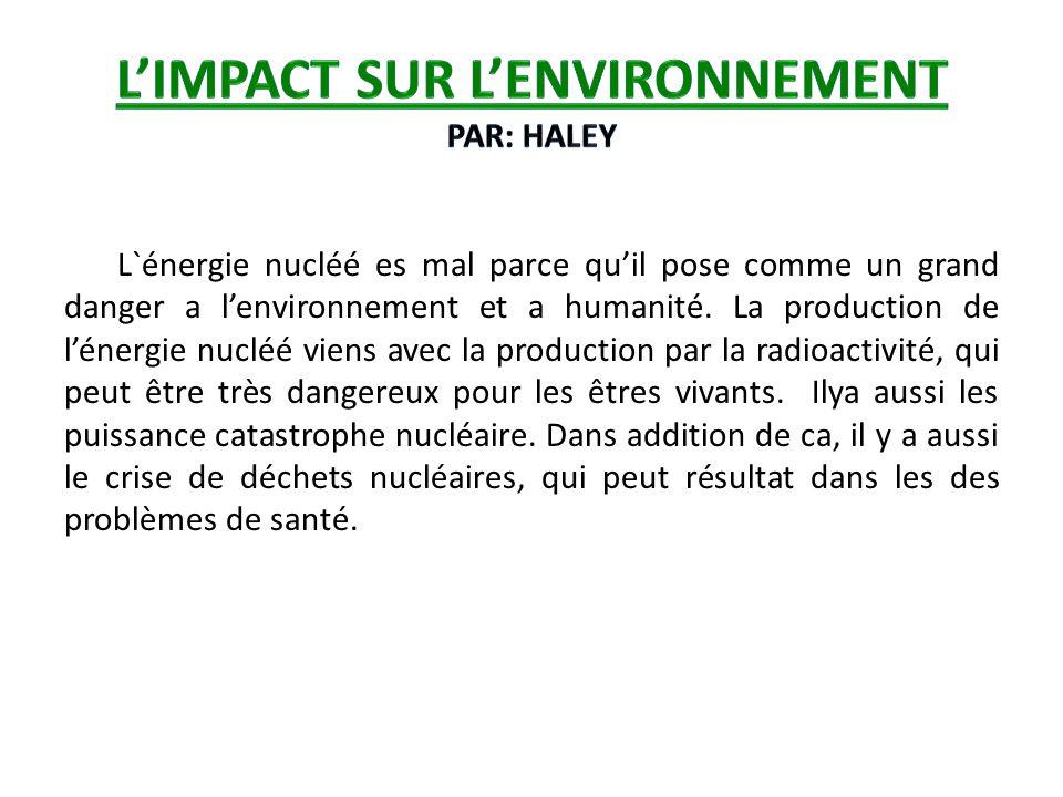L`énergie nucléé es mal parce quil pose comme un grand danger a lenvironnement et a humanité. La production de lénergie nucléé viens avec la productio