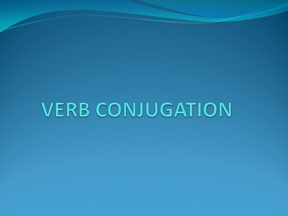 CONJUGATION This is when you change a verb to match the form of the subject, noun or pronoun It forms a clause, phrase or sentence The sentence can be declarative, negative or be in the form of a question.