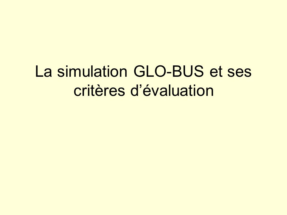 La simulation GLO-BUS et ses critères dévaluation