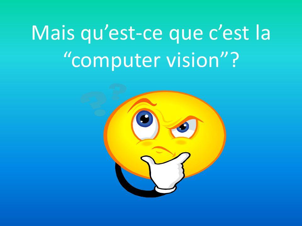 Mais quest-ce que cest la computer vision?