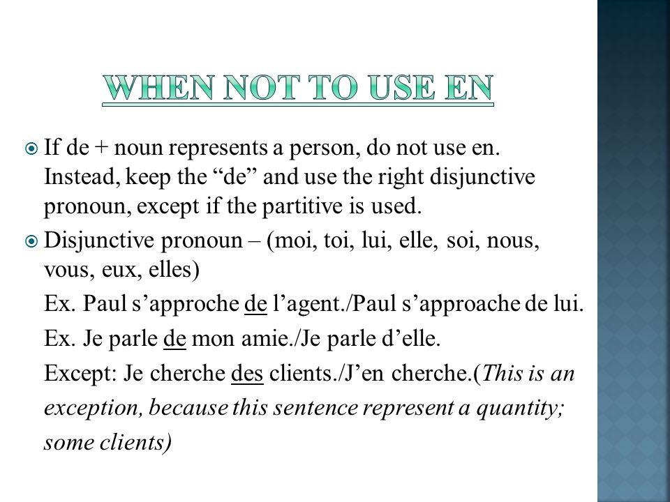 If de + noun represents a person, do not use en.