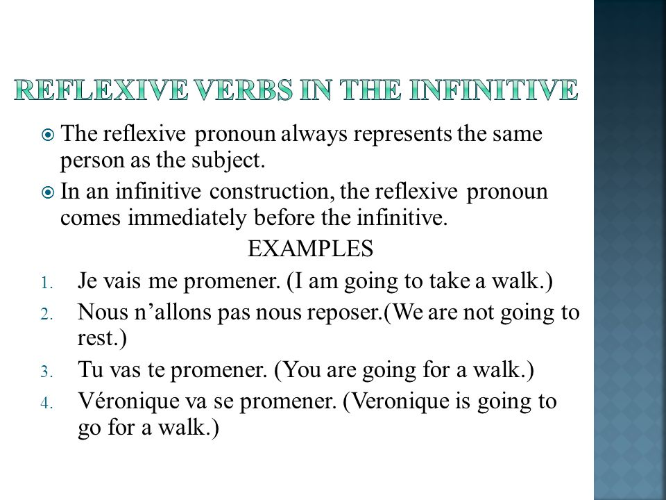 The reflexive pronoun always represents the same person as the subject. In an infinitive construction, the reflexive pronoun comes immediately before
