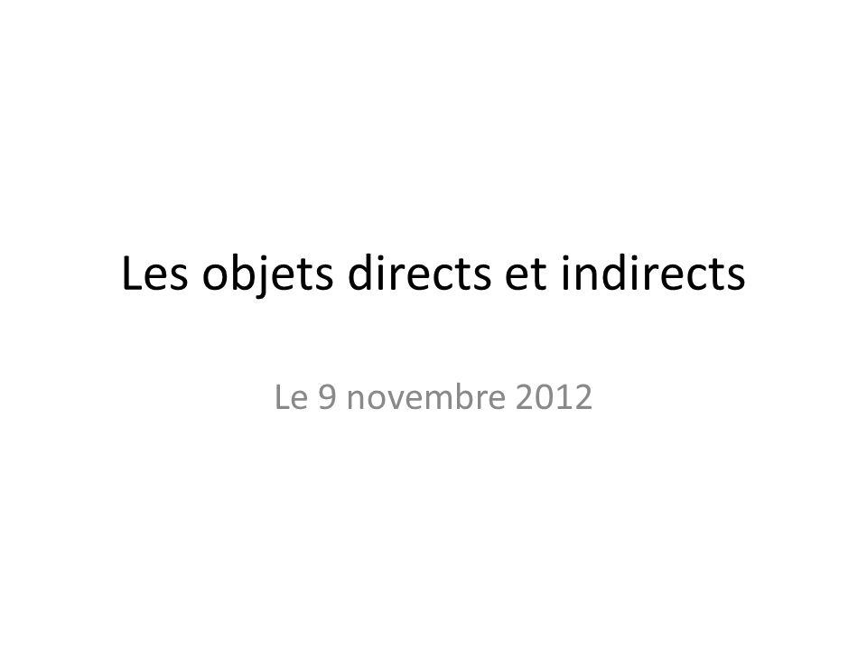 Les objets directs et indirects Le 9 novembre 2012
