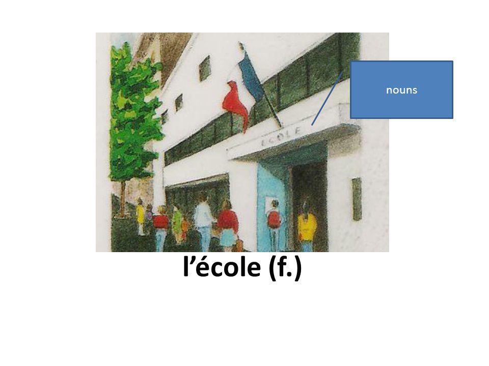 lécole (f.) nouns