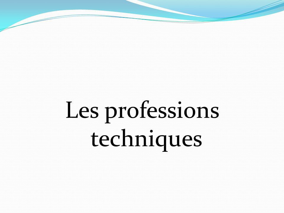 Les professions techniques