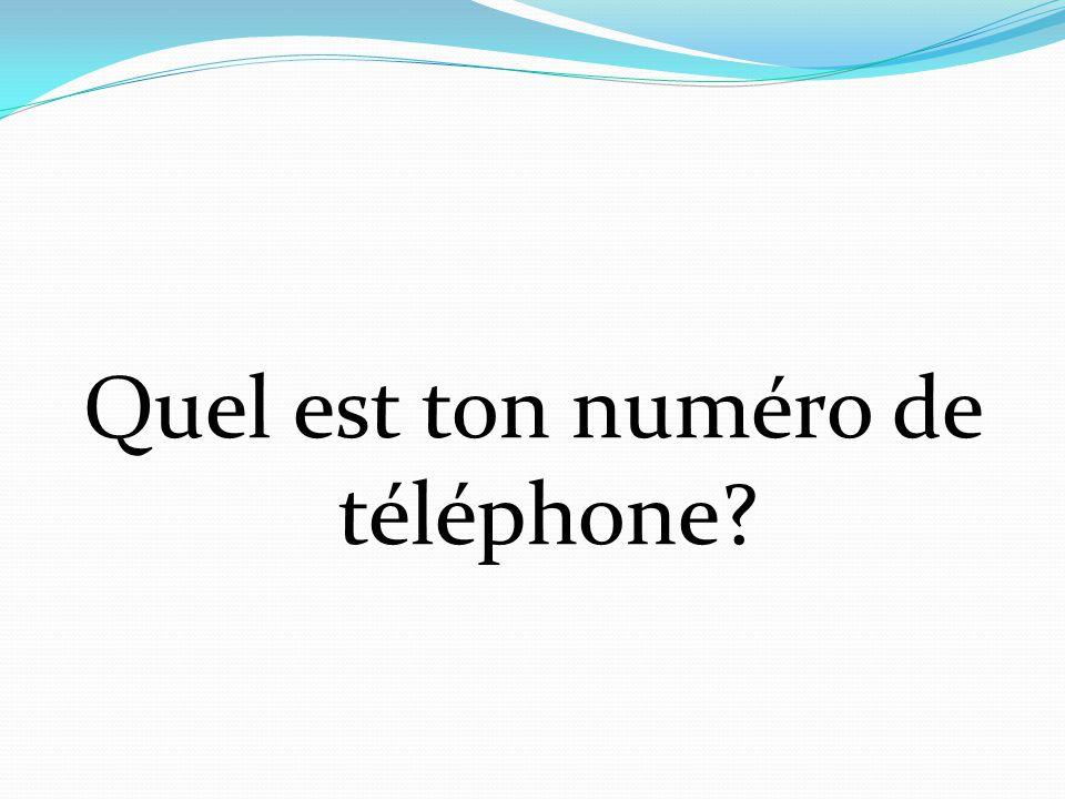 Quel est ton numéro de téléphone?