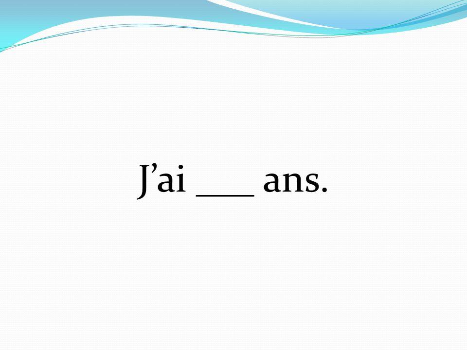 Jai ___ ans.