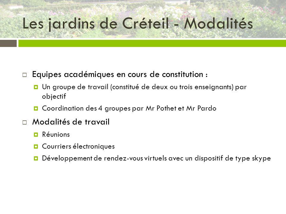 Les jardins de Créteil - Modalités Equipes académiques en cours de constitution : Un groupe de travail (constitué de deux ou trois enseignants) par ob