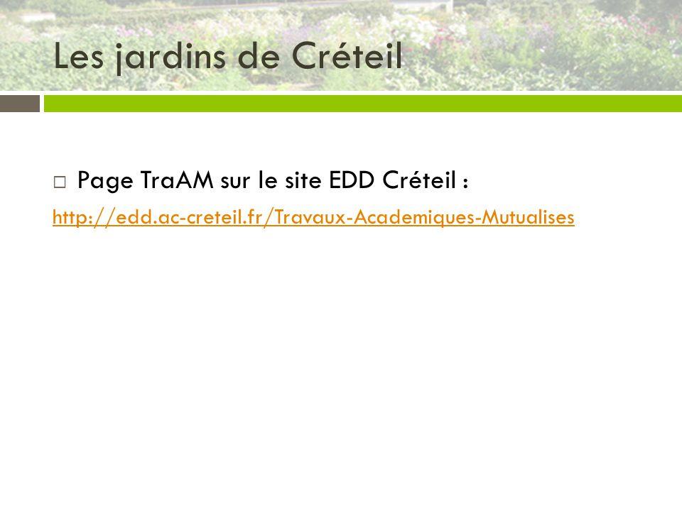 Les jardins de Créteil Page TraAM sur le site EDD Créteil : http://edd.ac-creteil.fr/Travaux-Academiques-Mutualises
