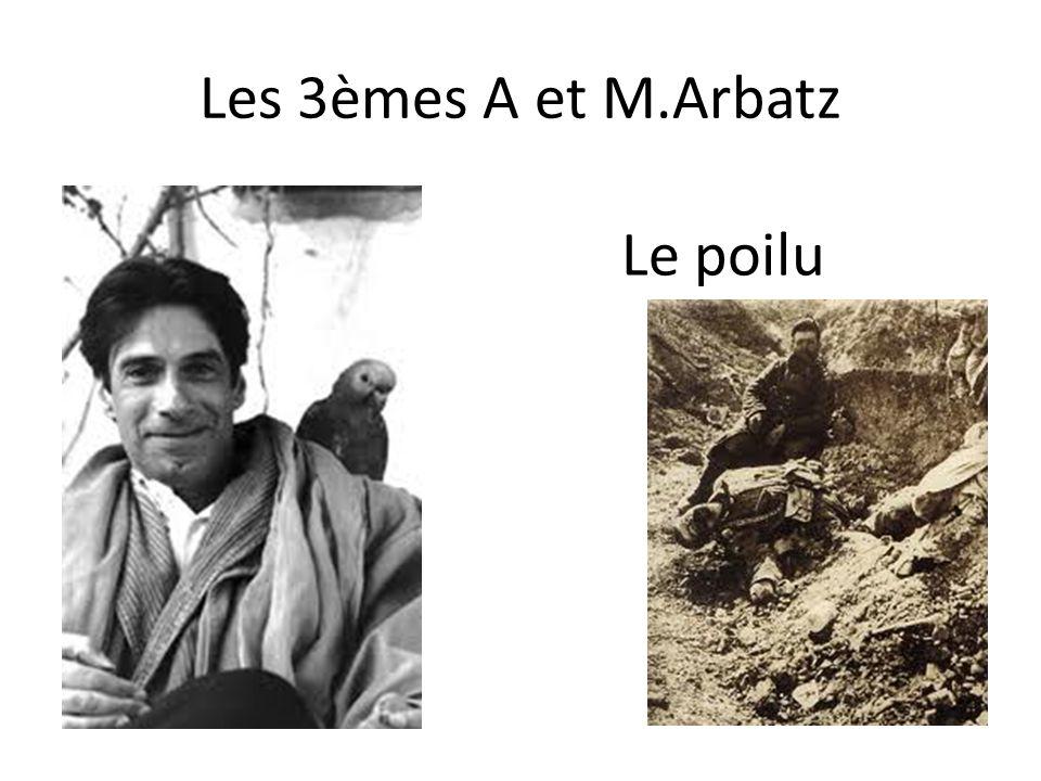 Les 3èmes A et M.Arbatz Le poilu