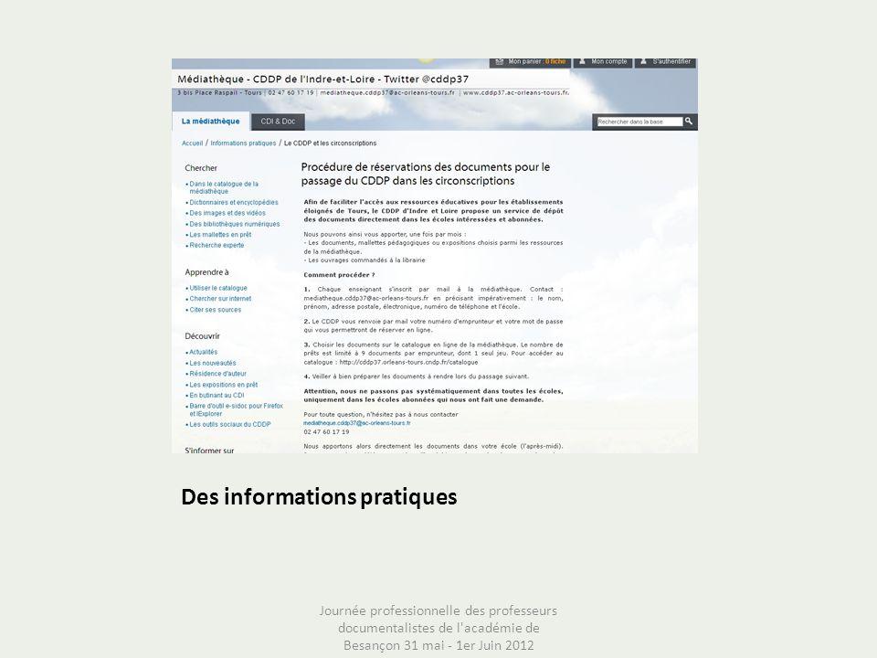 Des informations pratiques Journée professionnelle des professeurs documentalistes de l'académie de Besançon 31 mai - 1er Juin 2012