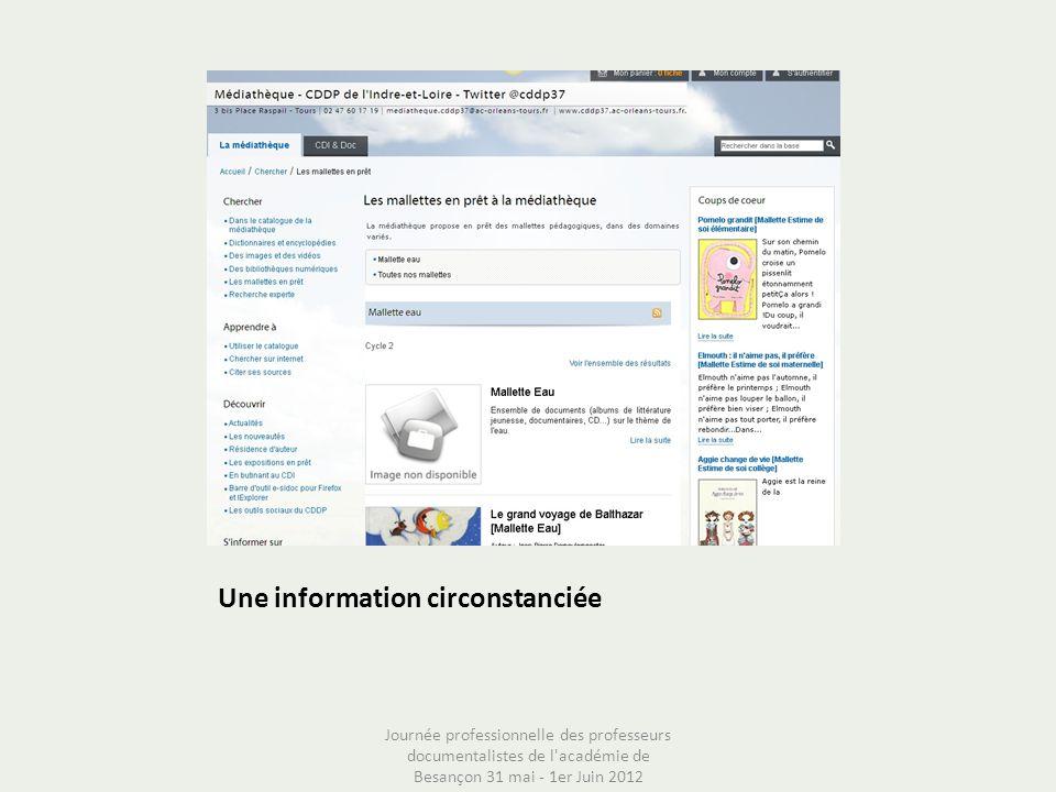 Une information circonstanciée Journée professionnelle des professeurs documentalistes de l'académie de Besançon 31 mai - 1er Juin 2012