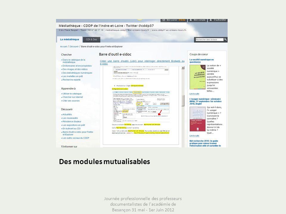 Des modules mutualisables Journée professionnelle des professeurs documentalistes de l'académie de Besançon 31 mai - 1er Juin 2012