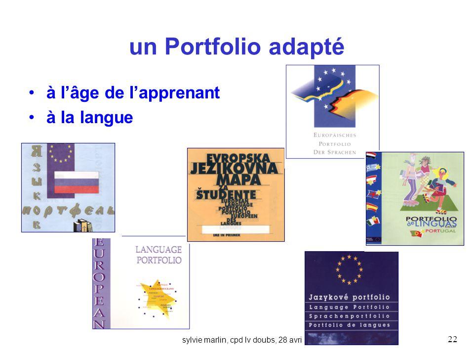 sylvie marlin, cpd lv doubs, 28 avril 2010 22 un Portfolio adapté à lâge de lapprenant à la langue