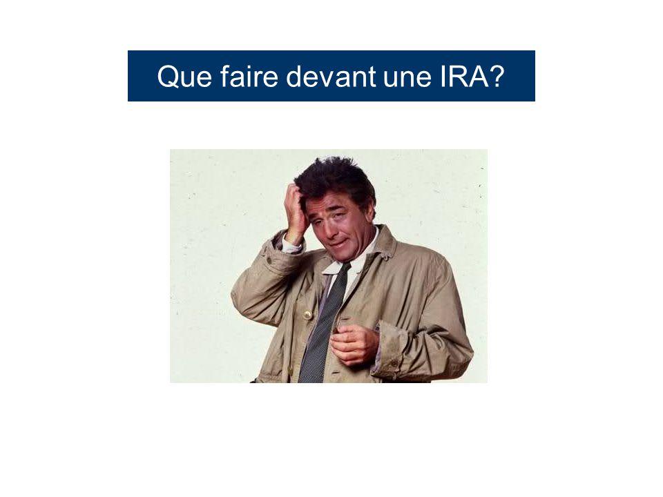 Que faire devant une IRA?