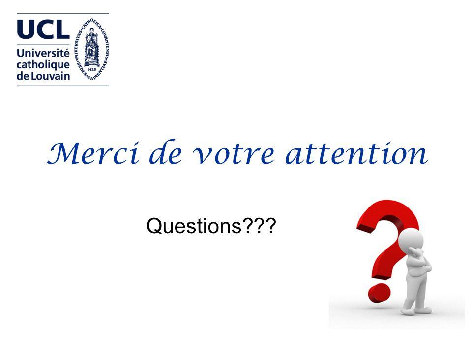 Merci de votre attention Questions???