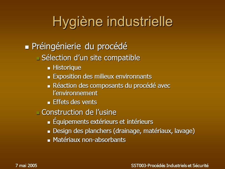 7 mai 2005SST003-Procédés Industriels et Sécurité Hygiène industrielle Préingénierie du procédé Préingénierie du procédé Sélection dun site compatible