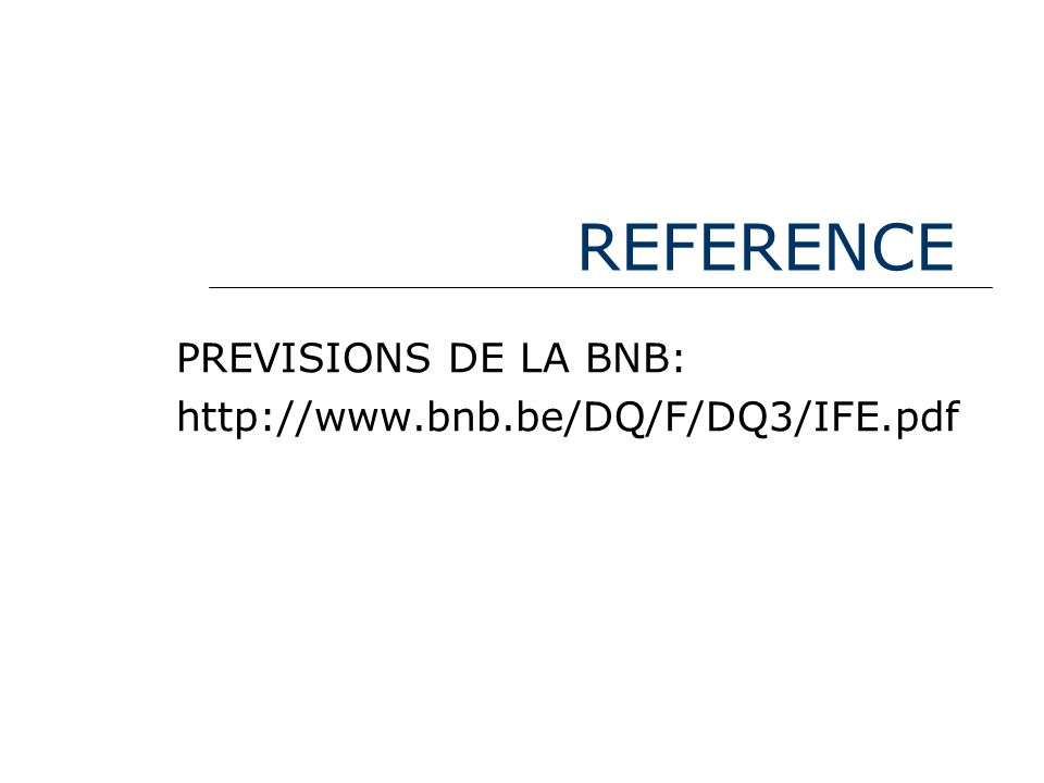 REFERENCE PREVISIONS DE LA BNB: http://www.bnb.be/DQ/F/DQ3/IFE.pdf