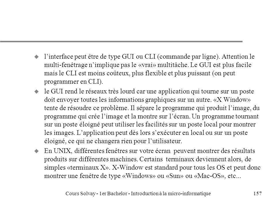 Cours Solvay - 1er Bachelor - Introduction à la micro-informatique157 u linterface peut être de type GUI ou CLI (commande par ligne). Attention le mul