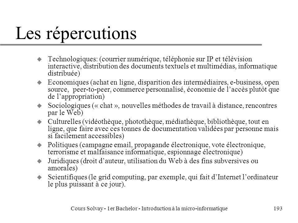 Cours Solvay - 1er Bachelor - Introduction à la micro-informatique193 Les répercutions u Technologiques: (courrier numérique, téléphonie sur IP et tél