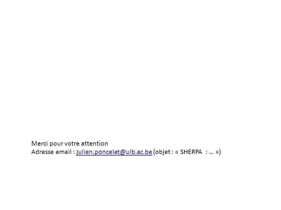 Merci pour votre attention Adresse email : julien.poncelet@ulb.ac.be (objet : « SHERPA : … »)julien.poncelet@ulb.ac.be