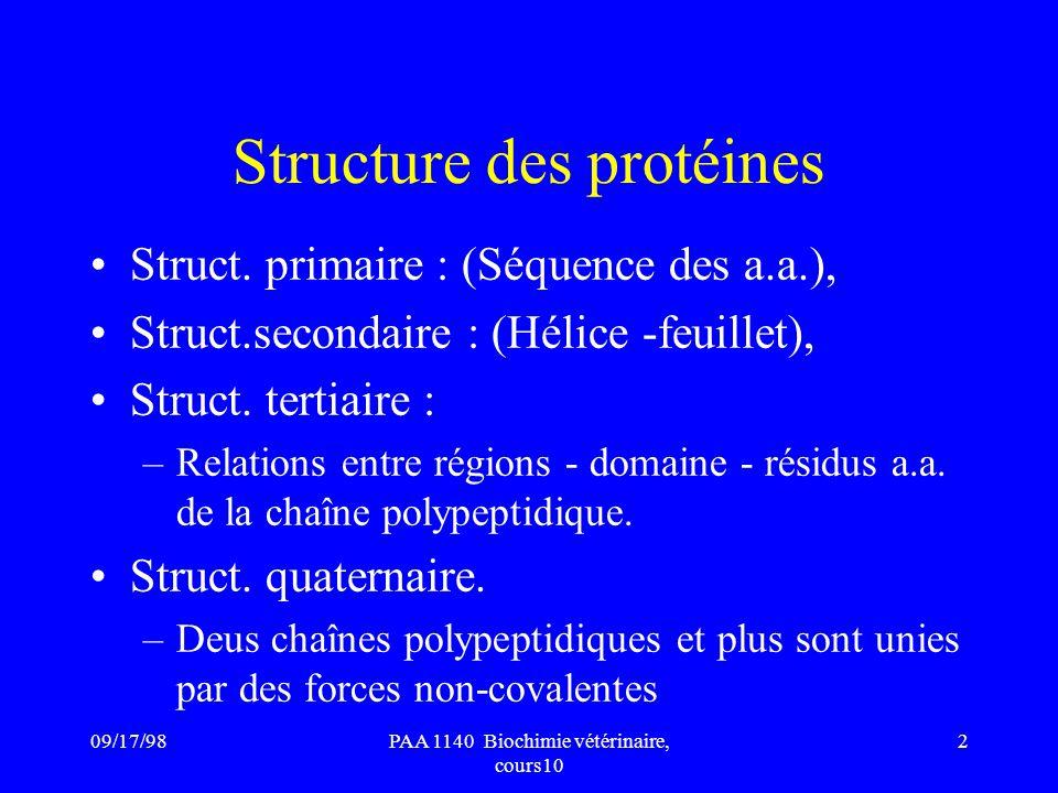 09/17/982PAA 1140 Biochimie vétérinaire, cours10 Structure des protéines Struct. primaire : (Séquence des a.a.), Struct.secondaire : (Hélice -feuillet
