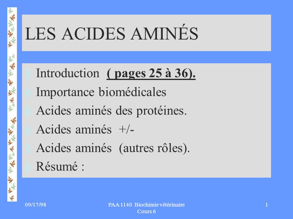 09/17/9812PAA 1140 Biochimie vétérinaire Cours 6 E: QUESTIONS SUR LE CHAPITRE 1.