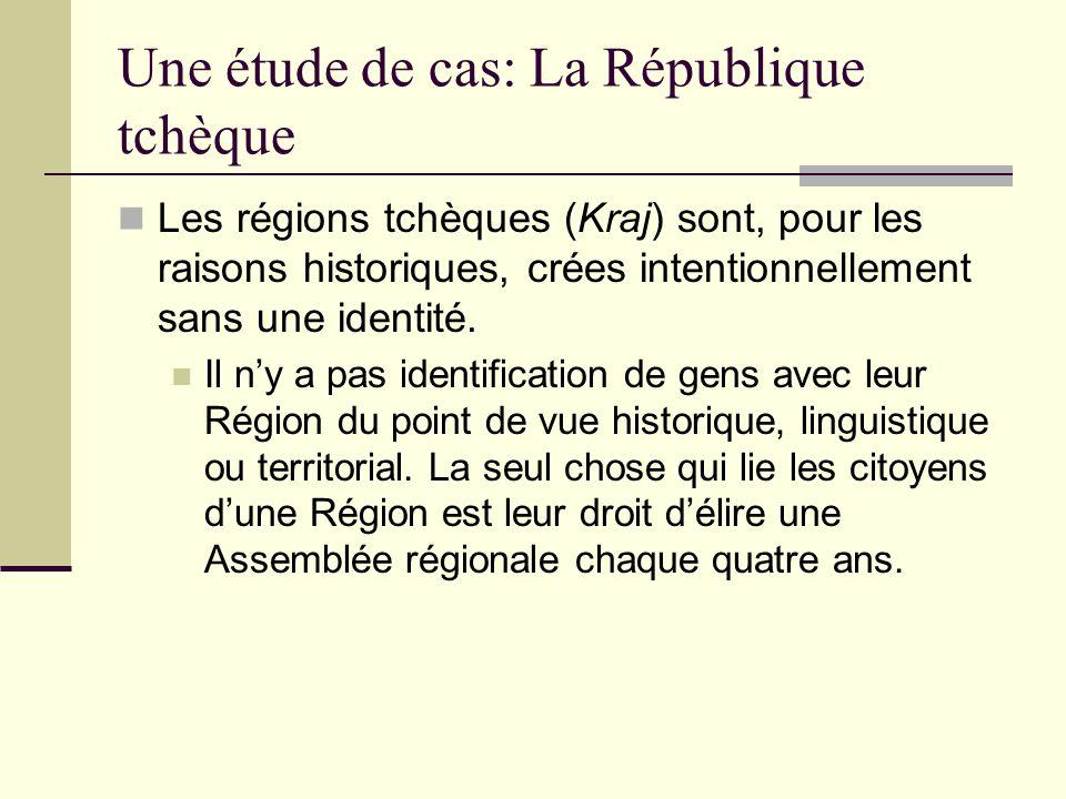 Une étude de cas: La République tchèque Les régions tchèques (Kraj) sont, pour les raisons historiques, crées intentionnellement sans une identité.