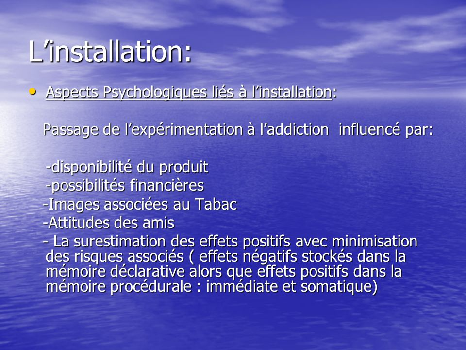Linstallation: Aspects Psychologiques liés à linstallation: Aspects Psychologiques liés à linstallation: Passage de lexpérimentation à laddiction infl