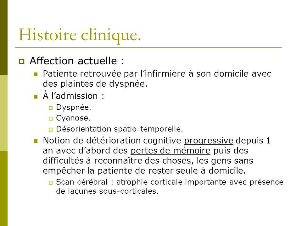 Histoire clinique. Affection actuelle : Patiente retrouvée par linfirmière à son domicile avec des plaintes de dyspnée. À ladmission : Dyspnée. Cyanos