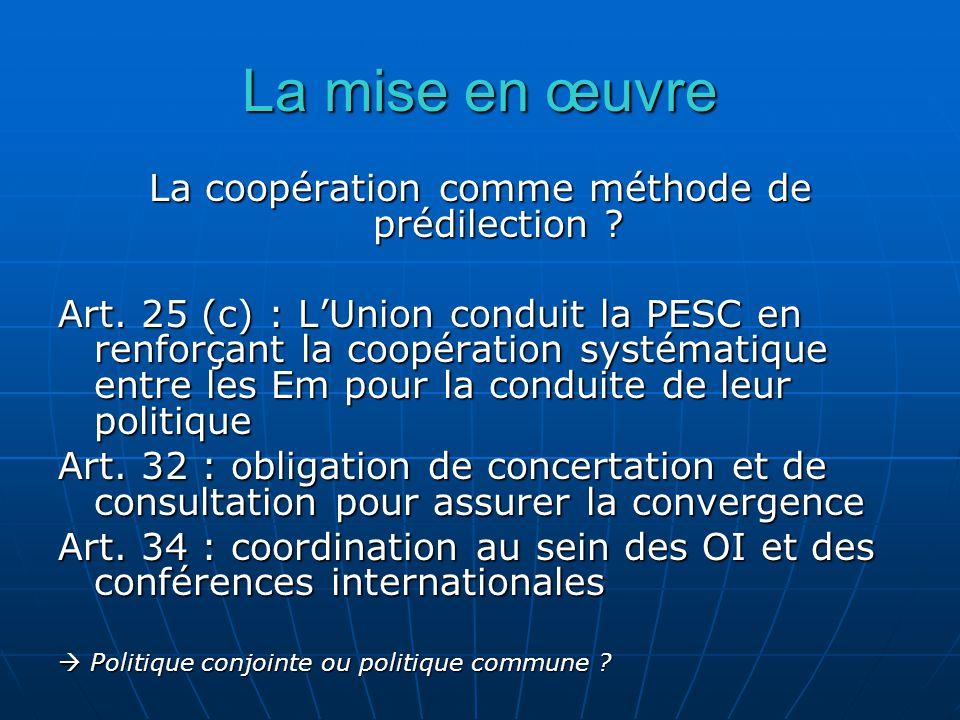 La mise en œuvre La coopération comme méthode de prédilection .