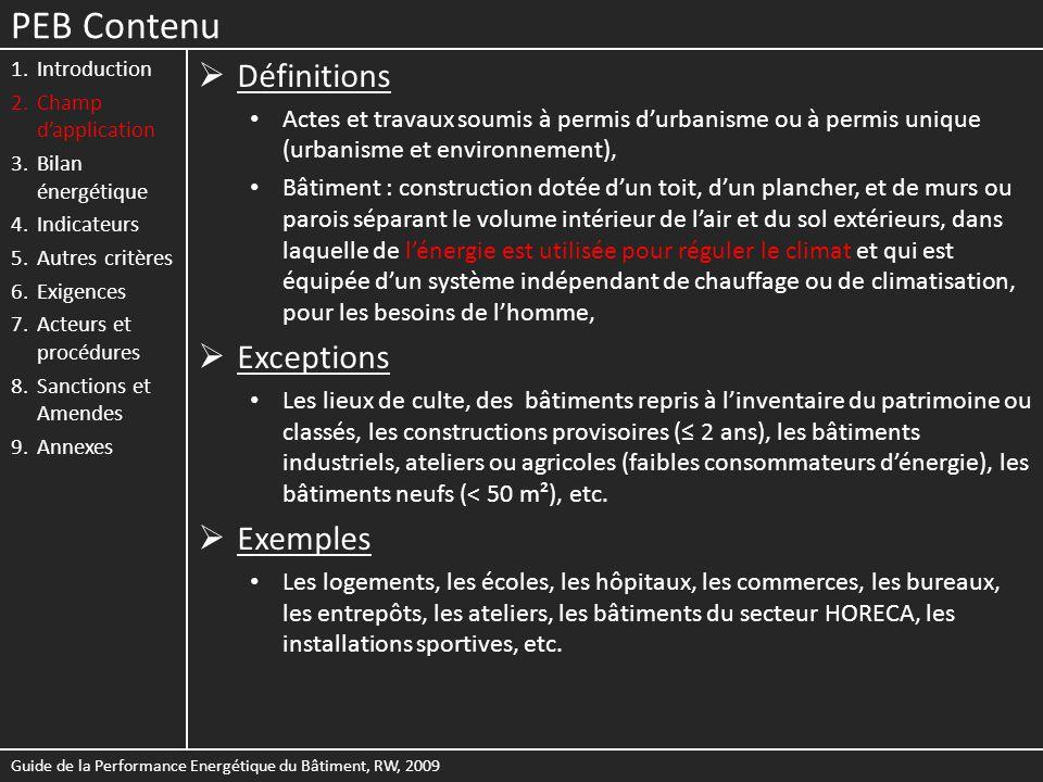 PEB Contenu 1.Rappel 2.Synthèse 3.Législation 4.Enoncé Législation régionale wallonne Annexe VII, document de référence pour les pertes par transmission, RW, 2009