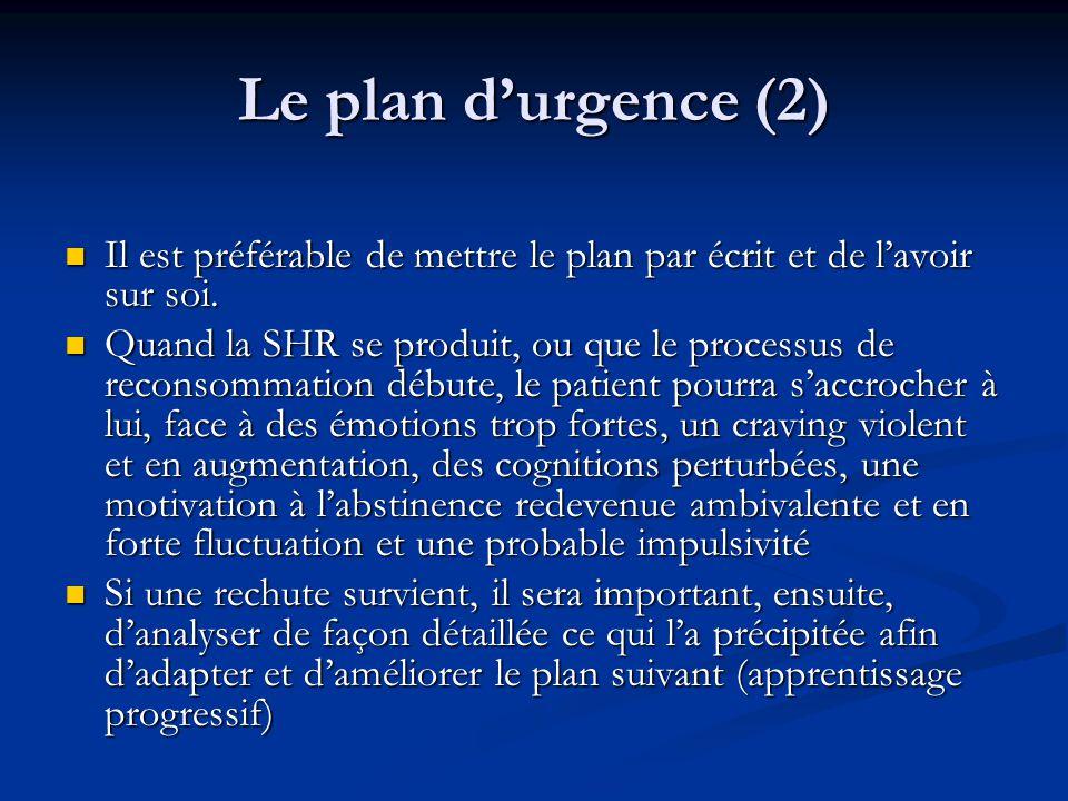 Le plan durgence (2) Il est préférable de mettre le plan par écrit et de lavoir sur soi. Il est préférable de mettre le plan par écrit et de lavoir su