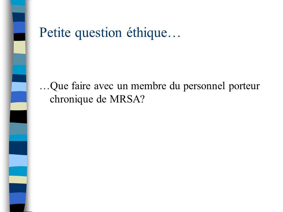 Petite question éthique… …Que faire avec un membre du personnel porteur chronique de MRSA?