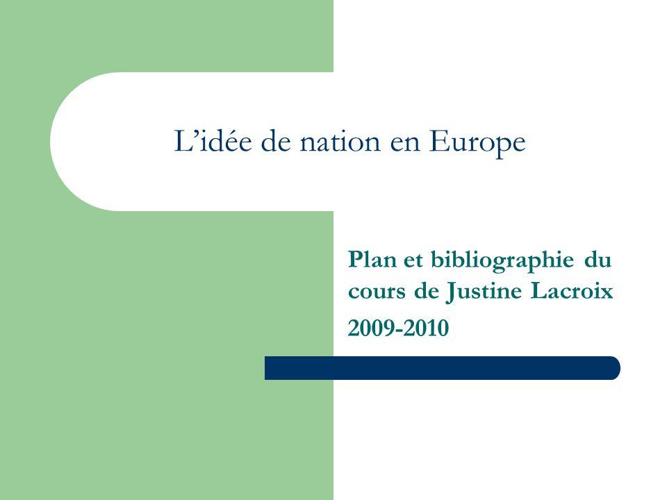 Lidée de nation en Europe Plan et bibliographie du cours de Justine Lacroix 2009-2010