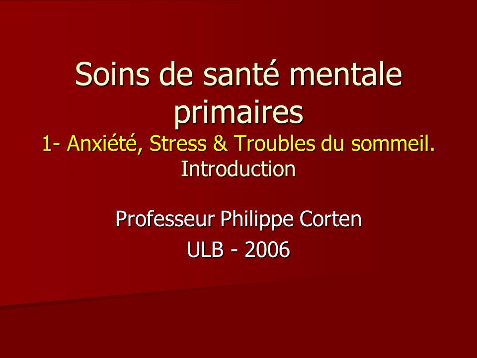 Soins de santé mentale primaires 1- Anxiété, Stress & Troubles du sommeil.