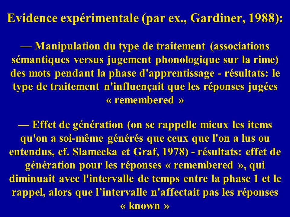 Evidence expérimentale (par ex., Gardiner, 1988): Manipulation du type de traitement (associations sémantiques versus jugement phonologique sur la rim