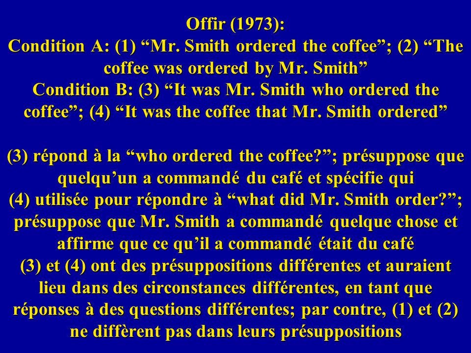 Offir (1973): Condition A: (1) Mr.Smith ordered the coffee; (2) The coffee was ordered by Mr.