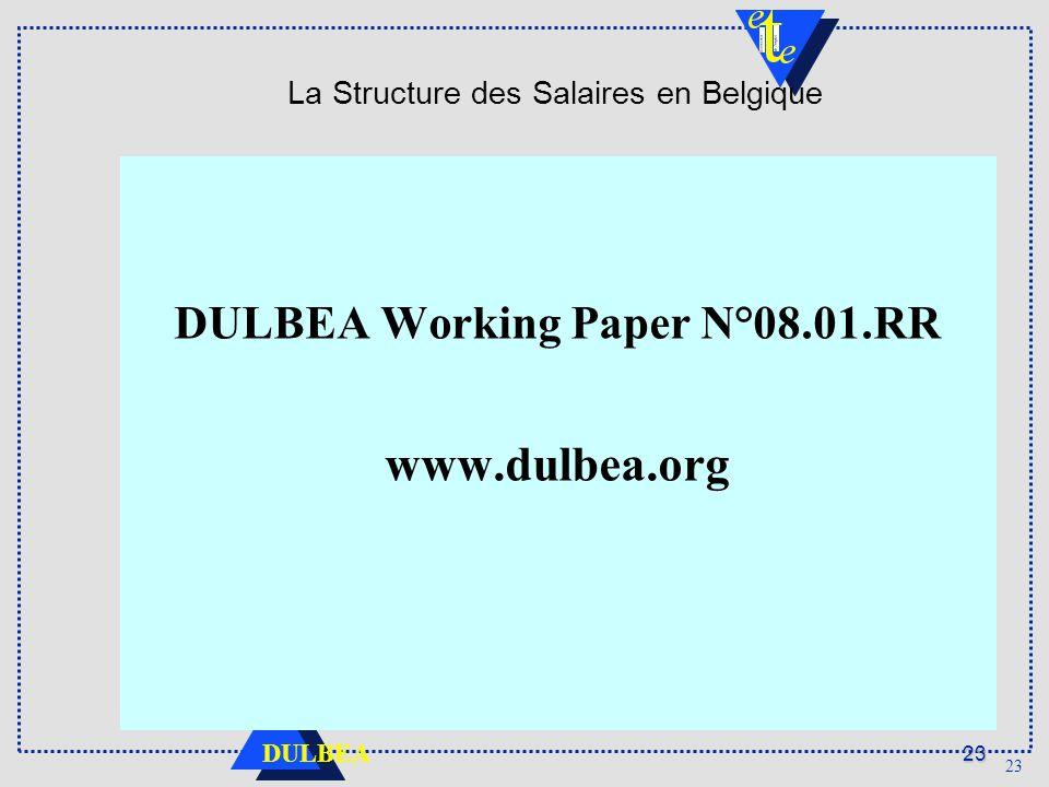 23 DULBEA 23 La Structure des Salaires en Belgique DULBEA Working Paper N°08.01.RR www.dulbea.org