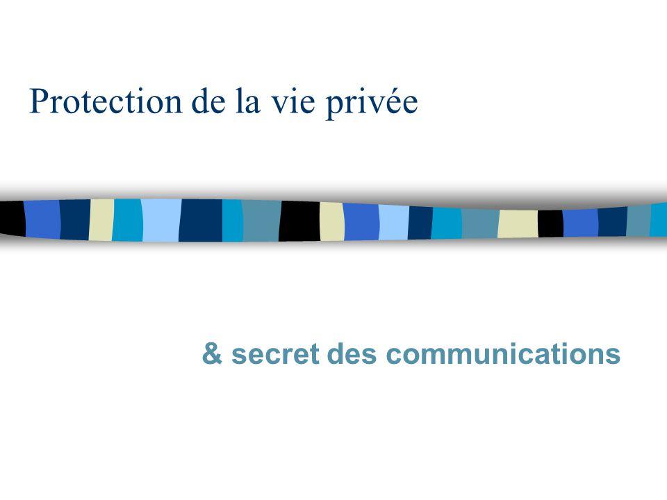 Protection de la vie privée & secret des communications