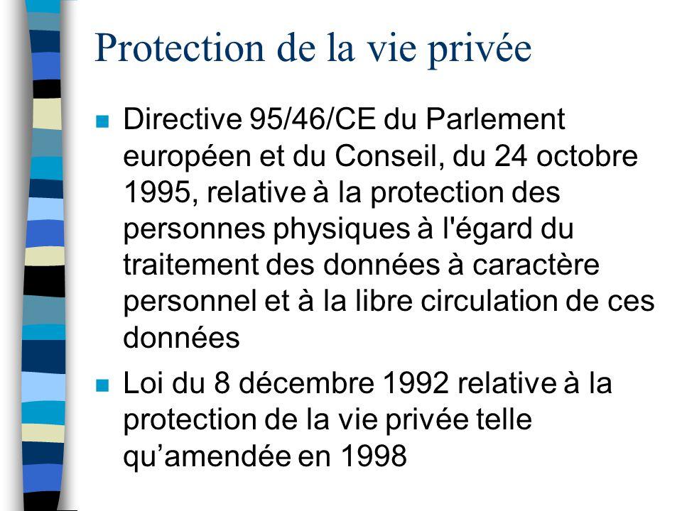 Protection de la vie privée n Directive 95/46/CE du Parlement européen et du Conseil, du 24 octobre 1995, relative à la protection des personnes physi