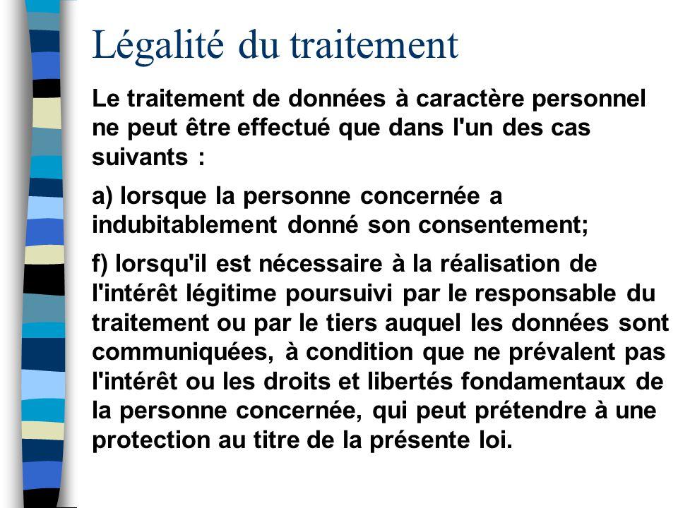Droits de la personne concernée n Information –responsable –données –finalités –droits de la personne concernée n droit d accès n droit de rectification n droit d objection