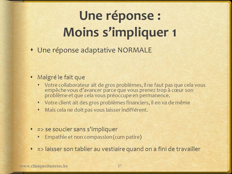 Une réponse : Moins simpliquer 1 Une réponse adaptative NORMALE Malgré le fait que Votre collaborateur ait de gros problèmes, il ne faut pas que cela