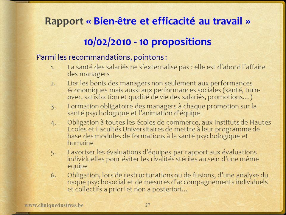 Rapport « Bien-être et efficacité au travail » 10/02/2010 - 10 propositions Parmi les recommandations, pointons : 1.La santé des salariés ne sexternal