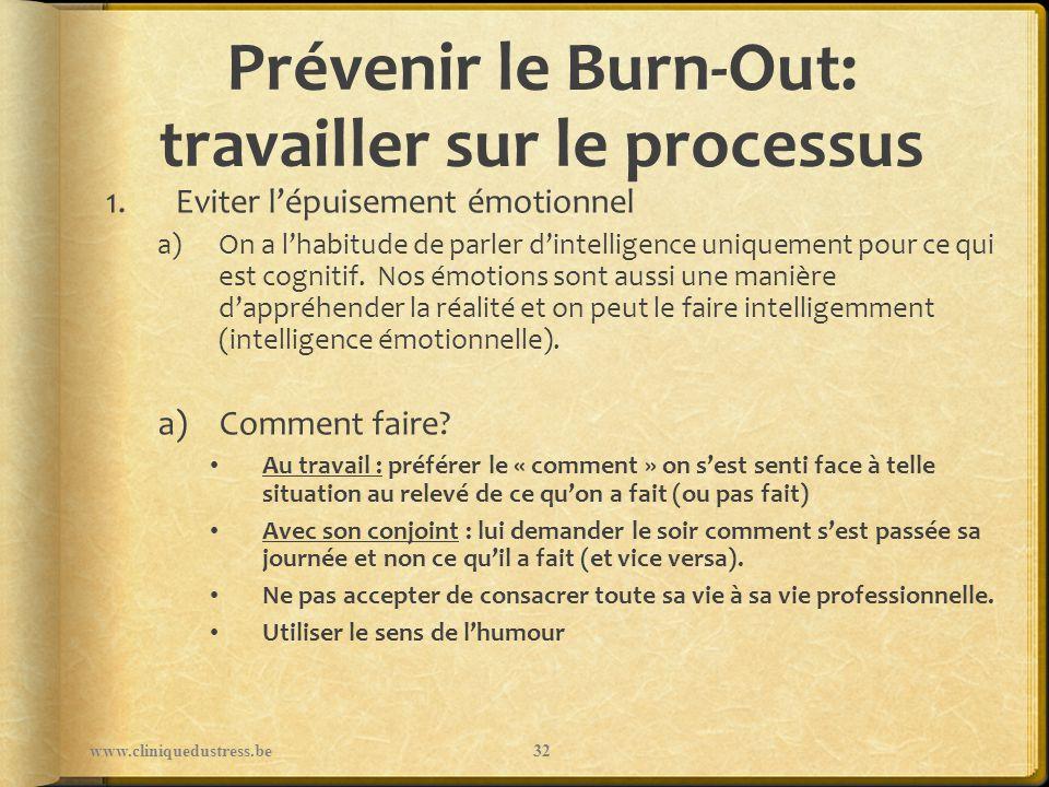 Prévenir le Burn-Out: travailler sur le processus 1.Eviter lépuisement émotionnel a)On a lhabitude de parler dintelligence uniquement pour ce qui est