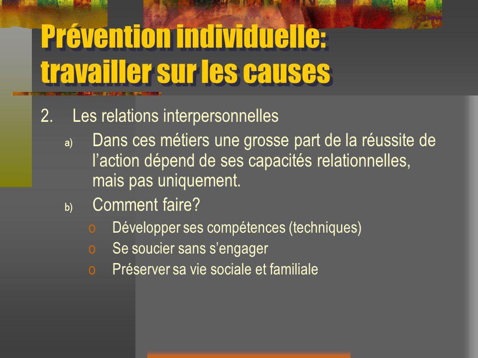 Prévention individuelle: travailler sur les causes 3.