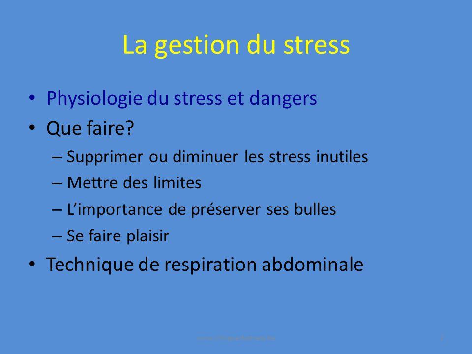 La gestion du stress Physiologie du stress et dangers Que faire.
